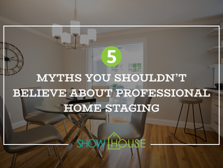 5 Myths You Shouldn't Believe About Professional Home Staging