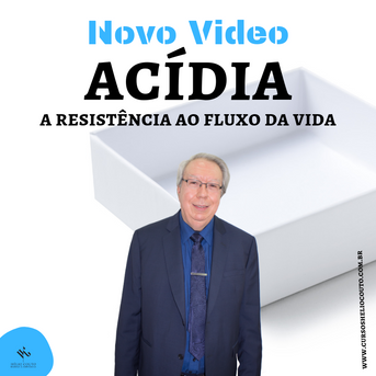 Acídia - A Resistência ao Fluxo da Vida