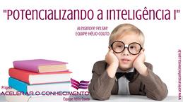 Potencializando a inteligência I