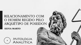 Relacionamento com o Homem regido pelo arquétipo de Poseidon