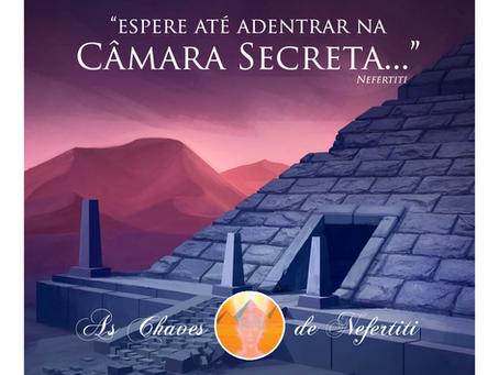 """""""Espere até adentrar na câmara secreta..."""" (Nefertiti)"""