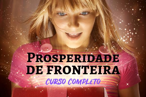 Curso Completo - Prosperidade de Fronteira