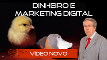 Vídeo Inédito: Dinheiro e Marketing Digital