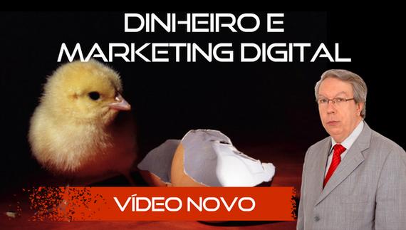 Vídeo Inédito: Dinheiro e Marketing Digital