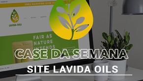 CASE - LAVIDA OILS - SITE/E-COMMERCE