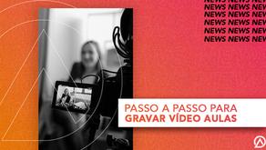 PASSO A PASSO PARA GRAVAR VÍDEO AULAS