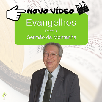 Evangelhos Parte III - Sermão da Montanha