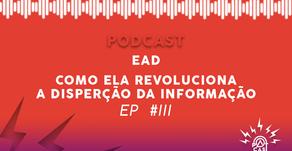 Patcast Ep #3: EAD, Como Ela Revoluciona a Disperção da Informação!