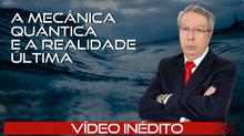 Vídeo: Mecânica Quântica e a Realidade Última
