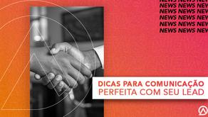 DICAS PARA COMUNICAÇÃO PERFEITA COM SEU LEAD