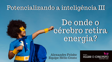 Potencializando a inteligência III