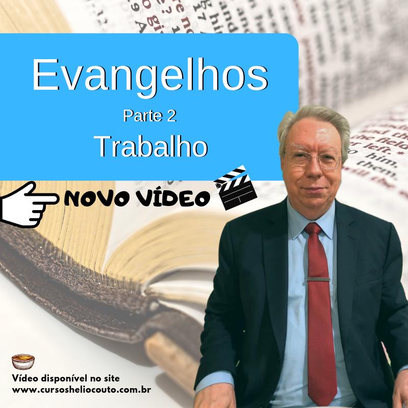 Evangelho Parte II - Trabalho