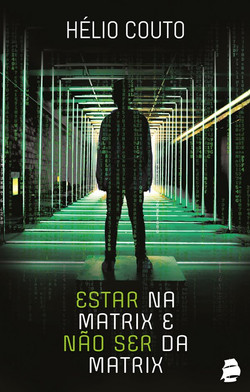 Estar na matrix e não ser da matrix