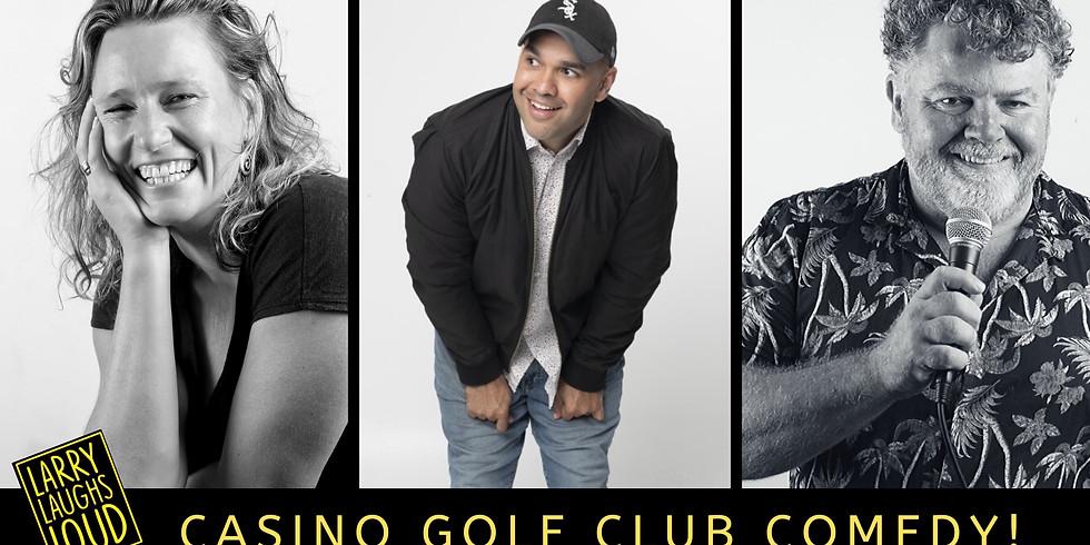 Casino Golf Club Comedy!