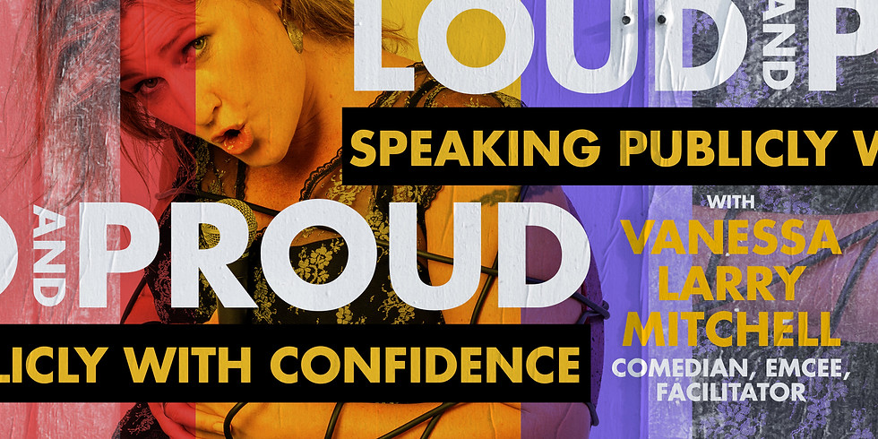 Loud & Proud - Speaking Publicly with Confidence