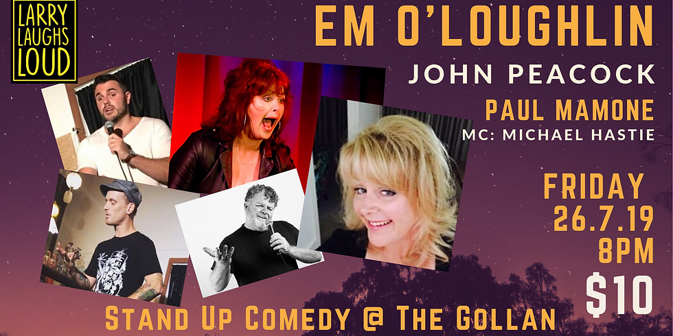 Gollan Comedy ~ Featuring Em O'Loughlin!