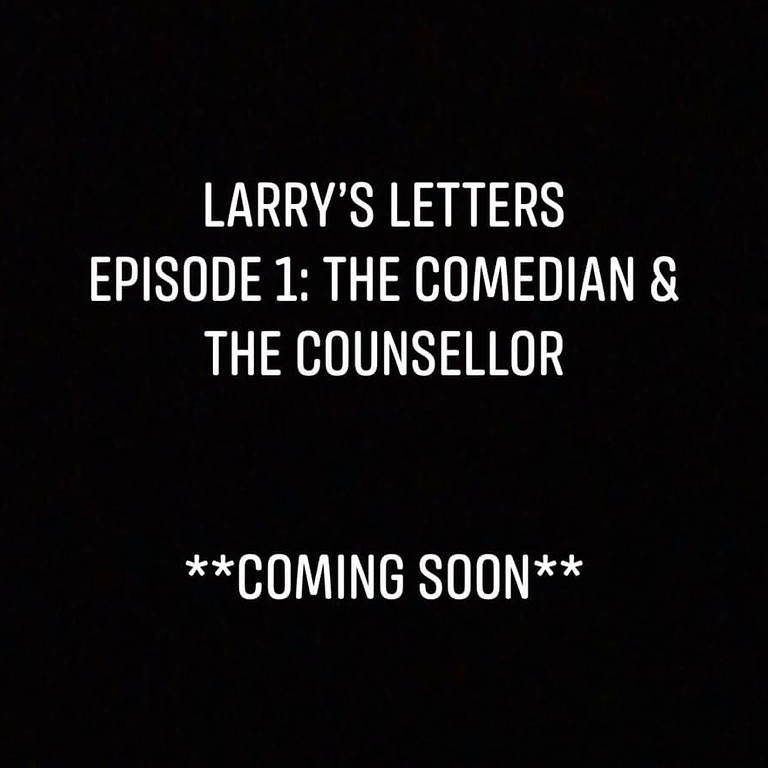 Larry's Letters. Episode 1: The Comedian & The Counsellor (1)