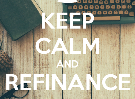 Keep Calm and Refinance NOW.