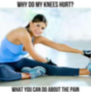 Why Do My Knees Hurt?