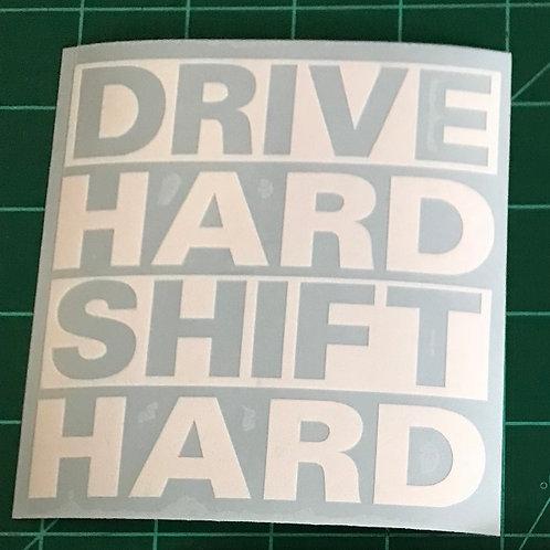 DRIVE HARD SHIFT HARD DECAL
