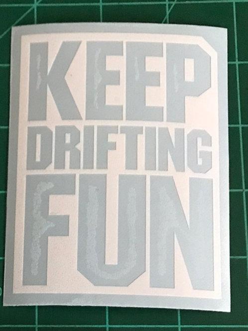 KEEP DRIFTING FUN DECAL