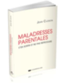 """Livre """"Maladresses parentales, s'en sortir et ne pas reproduire"""" de Jean CLOSON"""