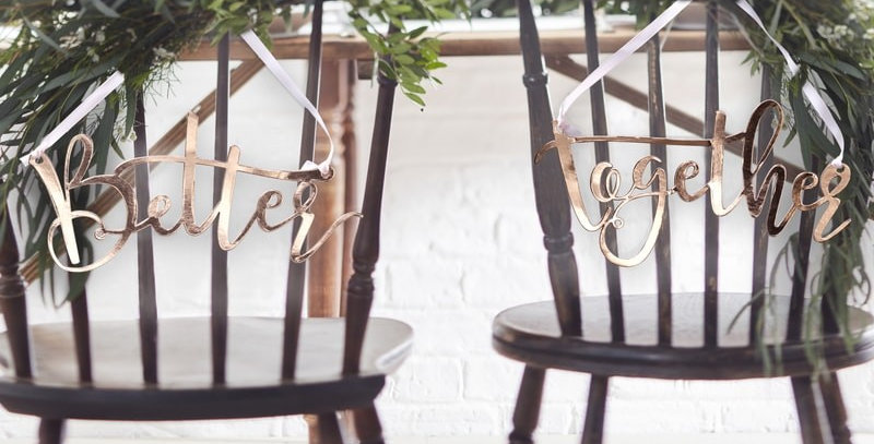 Rose Gold Better Together Chair Signs - Beautiful Botanics