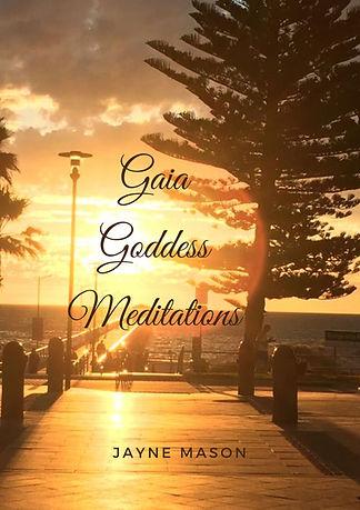 Gaia Goddess Meditations by Jayne Mason.