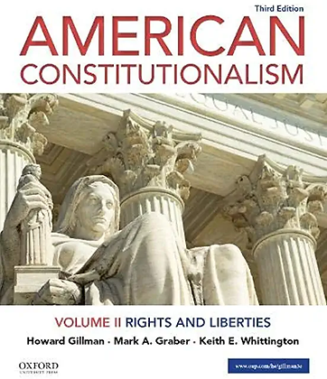American Constitutionalism: Volume II: Rights and Liberties. 3rd ed.