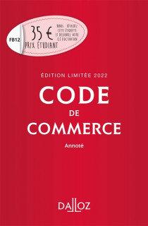 Code de commerce - Édition limitée 2022: Annoté. 117e éd.