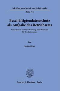 Beschäftigtendatenschutz als Aufgabe des Betriebsrats: Kompetenzen und…