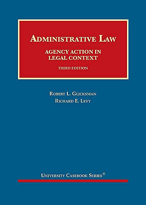 Administrative Law: Agency Action in Legal Context. 3rd ed.