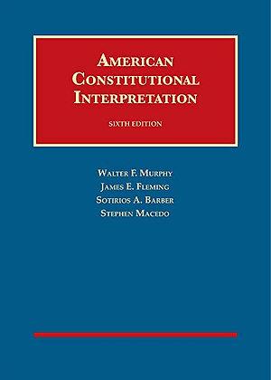 American Constitutional Interpretation. 6th ed.
