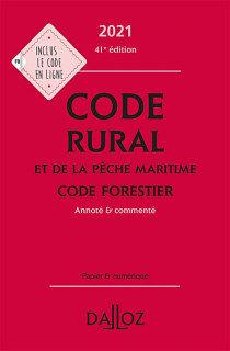 Code rural et de la pêche maritime, code forestier 2021: Annoté & comm…41e éd.