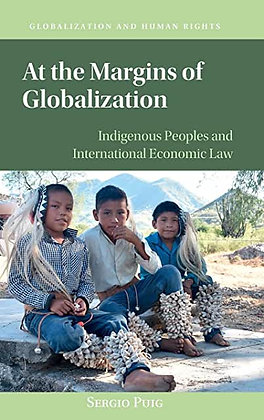 At the Margins of Globalization: Indigenous Peoples and International …