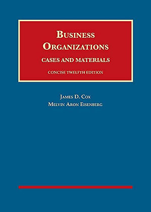 Business Organizations, Cases and Materials, Concise. 12th ed.