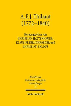 Anton Friedrich Justus Thibaut (1772-1840): Bürger und Gelehrter.