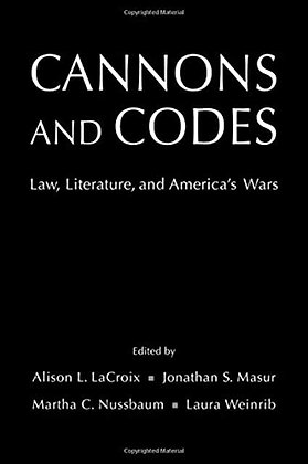 Cannons and Codes: Law, Literature, and America's Wars.