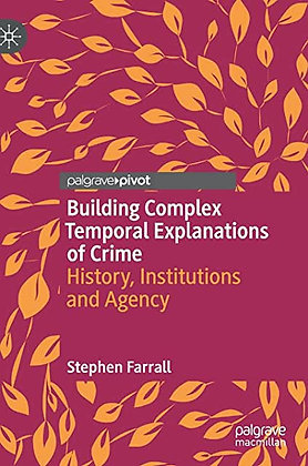 Building Complex Temporal Explanations of Crime: History, Institutions…