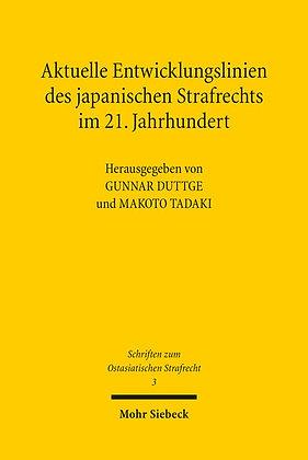 Aktuelle Entwicklungslinien des japanischen Strafrechts im 21. Jahrhundert.