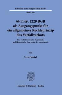 §§ 1149, 1229 BGB als Ausgangspunkt für ein allgemeines Rechtsprinzip …
