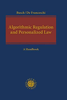 Algorithmic Regulation and Personalized Law: A Handbook.