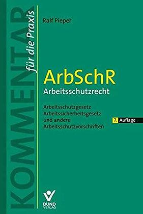 ArbSchR - Arbeitsschutzrecht: Arbeitsschutzgesetz, Arbeitssicherheitsg…7. Aufl.