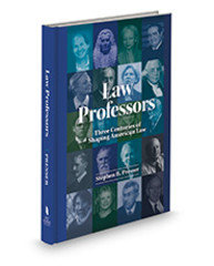 Law Professors: Three Centuries of Shaping American Law.