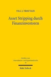 Asset Stripping durch Finanzinvestoren: Eine rechtswissenschaftliche U…
