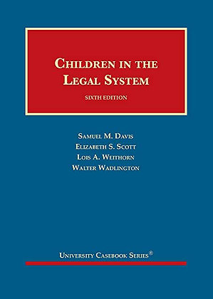 Children in the Legal System. 6th ed.