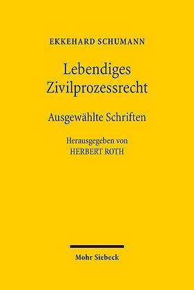 Lebendiges Zivilprozessrecht: Ausgewählte Schriften.