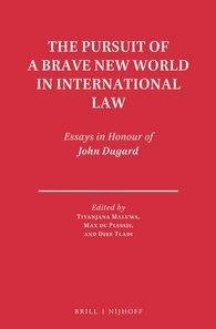 The Pursuit of a Brave New World in International Law: Essays in Honour of John.