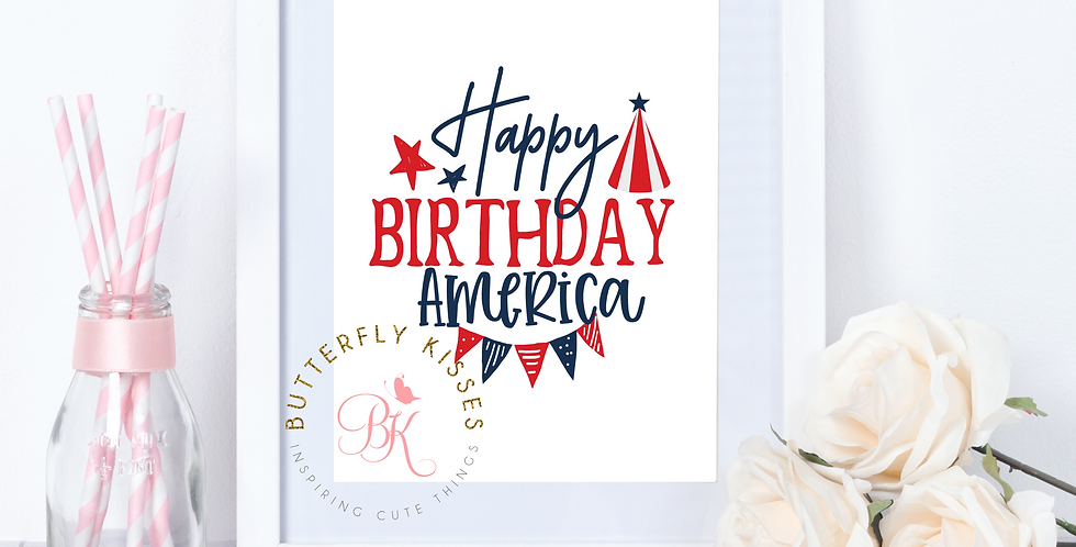 Happy Birthday America 4th of July Independence Day 8x10 digital download