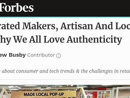 Curated Makers in Forbes; Why We All Love Authenticity